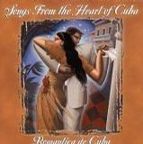 Songs from the Heart of Cuba - Romantica De Cuba