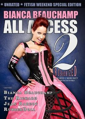 Bianca Beauchamp All Access 2: Rubberized 2008