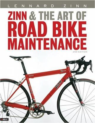 Zinn and the Art of Road Bike Maintenance (2nd Edition)