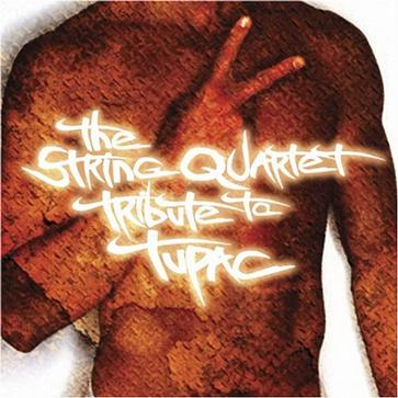 The String Quartet Tribute to Tupac