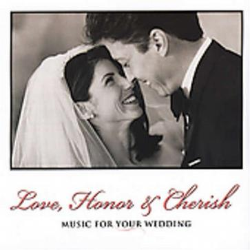 Love, Honor and Cherish: Music for Your Wedding