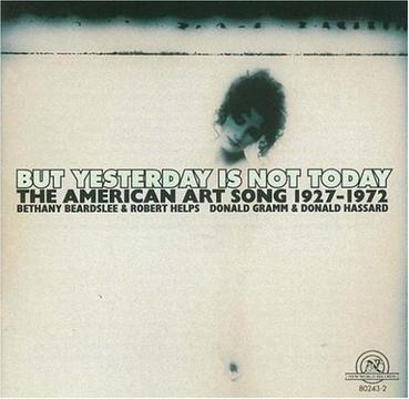 But Yesterday Is Not Today-The American Art Song 1927-1972