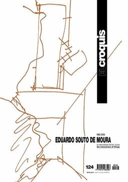 El Croquis 124: Eduardo Souto De Moura 1995-2005 -- The Naturalness Of Things