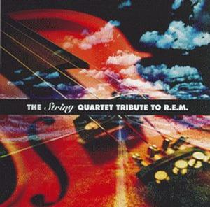 The String Quartet Tribute to R.E.M.