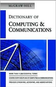 MCGRAW-HILL DICTIONARY OF COMPUTING&COMMUNICATIONS