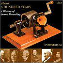 About A Hundred Years: A History Of Sound Recording