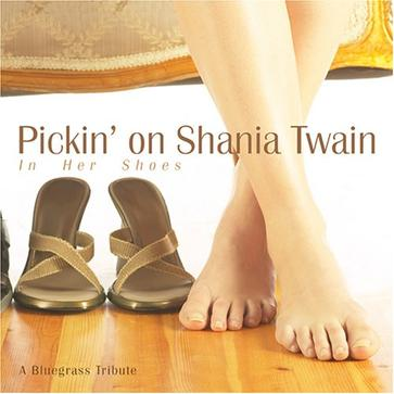 In Her Shoes: Pickin on Shania Twain a Bluegrass Tribute