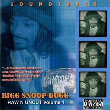 Bigg Snoop Dogg Raw N Uncut Volume 1 Soundtrack