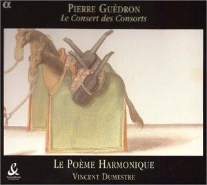GUÉDRON: Le consert des Consorts - Le Poème Harmonique - Vincent Dumestre