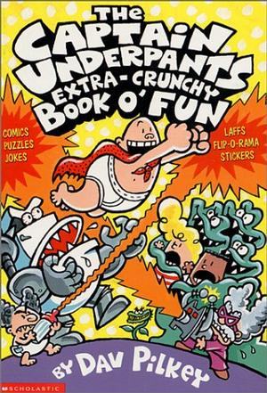 The CAPTAIN UNDERPANTS EXTRA-CRUNCHY BOOK O FUN
