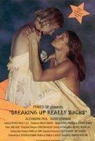 Breaking Up Really Sucks