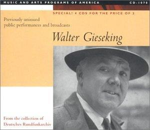 Walter Gieseking: Previously Unissued Public Performances and Broadcasts