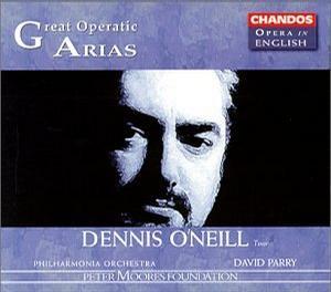 Dennis O'Neill: Great Operatic Arias
