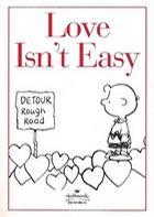 Love Isn't Easy (Passionate Peanuts) (Peanuts)