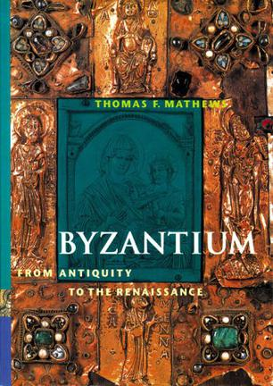 Byzantium From  Antiquity to the Renaissance