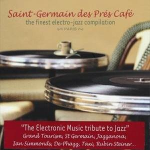 Saint Germain Café: The Finest Electro-Jazz Compilation
