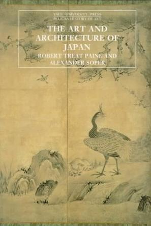 The Art and Architecture of Japan (The Yale University Press Pelican History of Art)