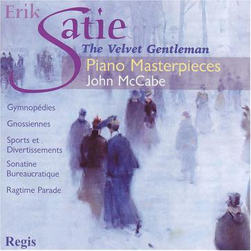 Satie: The Velvet Gentleman
