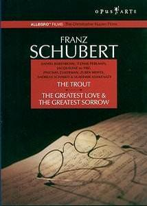 Franz Schubert: The Trout & The Greatest Love and the Greatest Sorrow