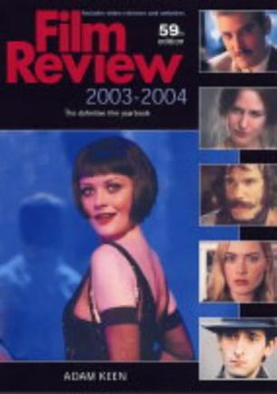 Film Review 2003-2004 the Definitive Film Yearbook