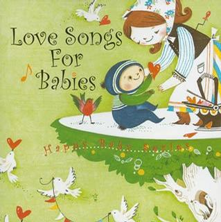 Love Songs For Babies~赤ちゃんの ...