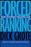 FORCED RANKING MAKING PERFORMANCE MANAGEMENT WORK