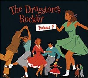 The Drugstore's Rockin', Vol. 3 { Various Artists }