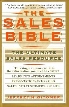 THE SALES BIBLE [THE ULTIMATE SALES RESOURCE] BY JEFFREY H. GITOMER