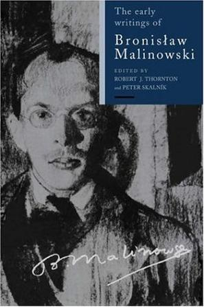 contributions by malinowski to early anthropology The early 20th century into the digital world  founders of modern-day anthropology, malinowski  contributions to the field in her.