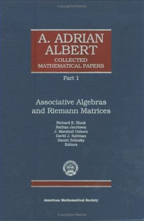 A. Adrian Albert Collected Mathematical Papers