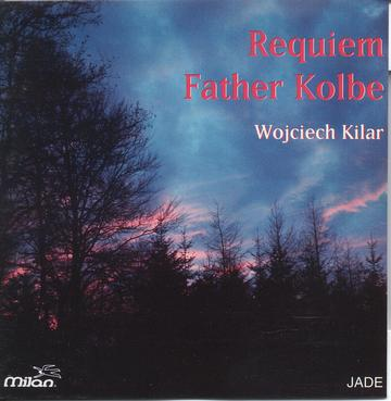 Kilar: Requiem Father Kolbe