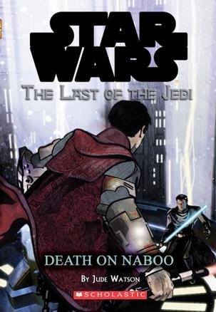 STAR WARS THE LAST OF THE JEDI DEATH ON NABOO