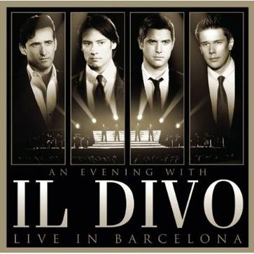 An evening with il divo live in barcelona - An evening with il divo ...