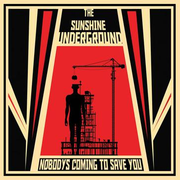 The Sunshine Underground - Nobody's Coming To Save You