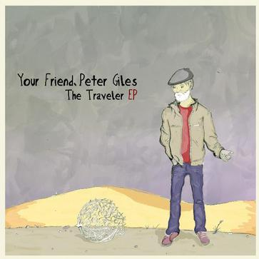 Your Friend, Peter Giles - The Traveler EP