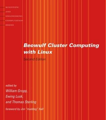 Beowulf Cluster Computing with Linux, 2nd Edition (Scientific and Engineering Computation)