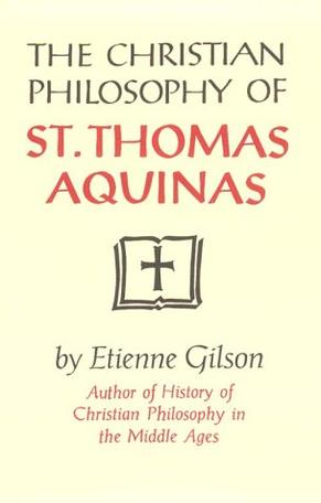 The Christian Philosophy Of St Thomas Aquinas
