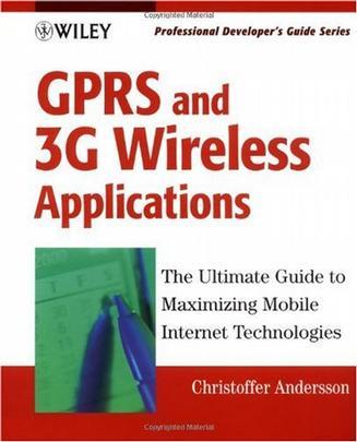 GPRS and 3G Wireless Applications GPRS与3G无线技术应用