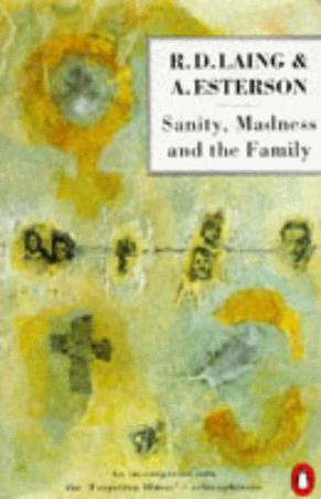 Sanity, Madness and the Family