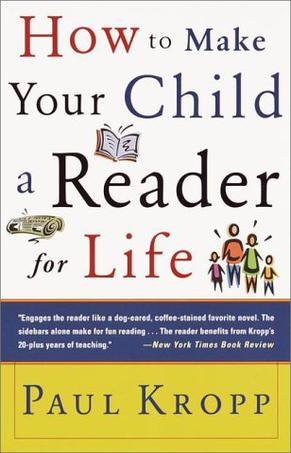 Raising a Reader; Make Your Child a Reader for Life