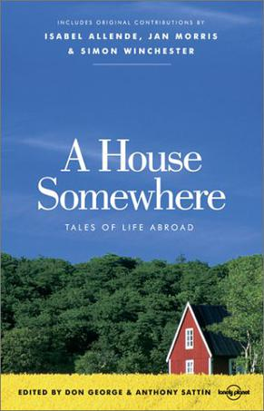 A House Somewhere TALES OF LIFE ABROAD