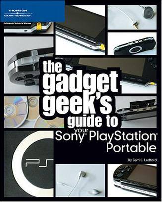 The Gadget Geek's Guide to Your Sony PlayStation Portable