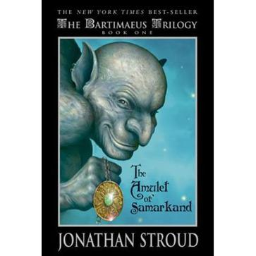 The Amulet of Samarkand (The Bartimaeus Trilogy, Book One)
