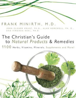 The Christian's Guide to Natural Products and Remedies