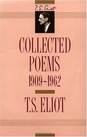 T. S. Eliot: Collected Poems, 1909-1962