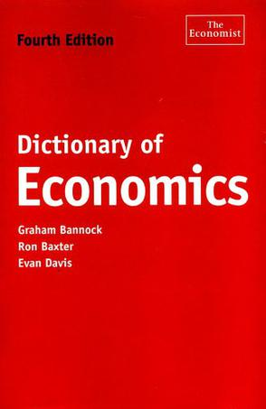 Dictionary of Economics, Fourth Edition (The Economist Series)