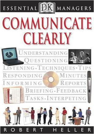 Communicate Clearly (Essential Managers)