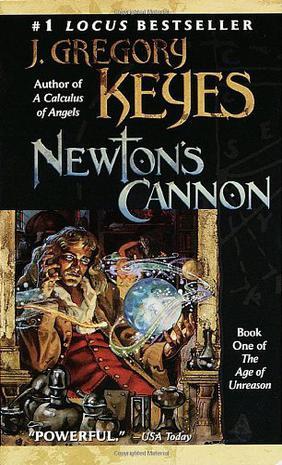 Newton's Cannon (The Age of Unreason, Book 1)