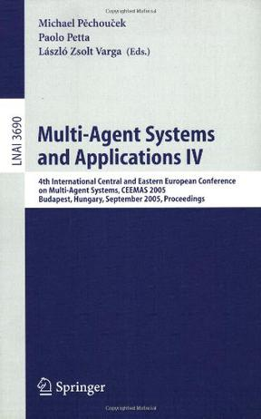 Multi-Agent Systems and Applications IV 多代理系统与应用 IV/会议录