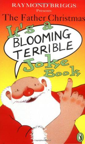 Father Christmas it's a blooming terrible joke book